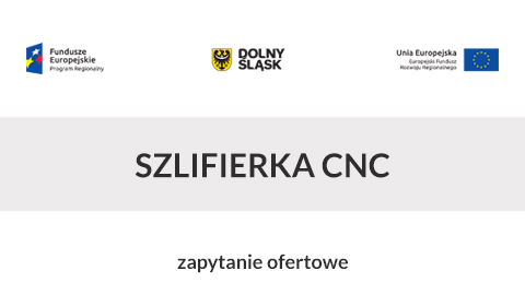 Zaproszenie do składania ofert na dostawę szlifierki CNC